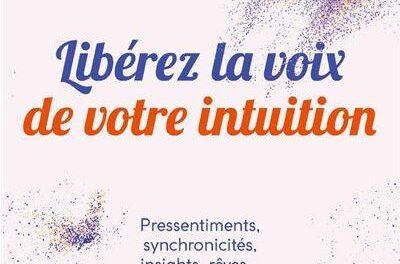 Sortie du livre «Libérez la Voix de Votre Intuition»